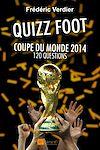 Télécharger le livre :  Le Quizz Foot - Coupe du Monde 2014