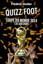 Download this eBook Le Quizz Foot - Coupe du Monde 2014