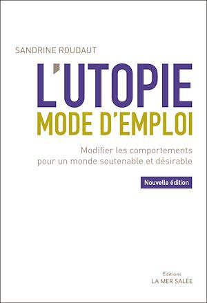 Téléchargez le livre :  L'utopie, mode d'emploi