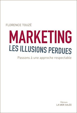 Téléchargez le livre :  Marketing, les illusions perdues