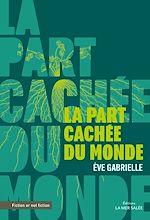 Download this eBook La Part Cachée du Monde