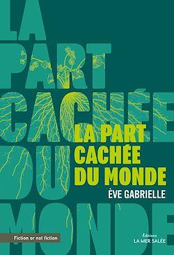 Download the eBook: La Part Cachée du Monde