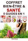 Télécharger le livre :  Coffret Bien-être & Santé - 5 guides en 1