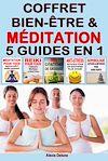 Télécharger le livre :  Coffret Bien-être & Méditation - 5 guides en 1