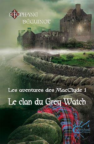 Téléchargez le livre :  Le Clan du Grey Watch