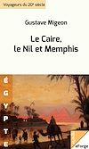 Télécharger le livre :  Le Caire, le Nil et Memphis