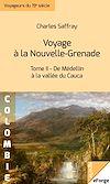 Télécharger le livre :  Voyage à la Nouvelle-Grenade  -Tome II : De Médellin à la vallée du Cauca