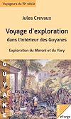 Télécharger le livre :  Voyage d'exploration dans l'intérieur des Guyanes -  Exploration du Maroni et du Yari (1876-1877)
