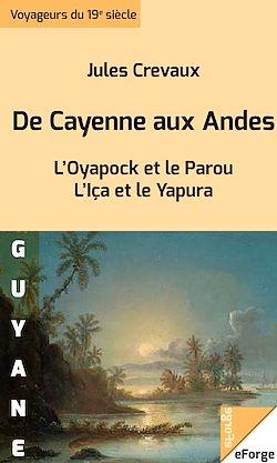 De Cayenne aux Andes