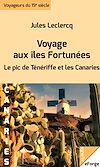 Télécharger le livre :  Voyage aux îles Fortunées - Le pic de Ténériffe et les Canaries