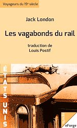 Download this eBook Les vagabonds du rail - traduction de Louis Postif