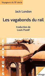 Téléchargez le livre :  Les vagabonds du rail - traduction de Louis Postif