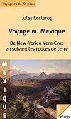 Télécharger le livre :  Voyage au Mexique. De New York à Vera-Cruz en suivant les routes de terre