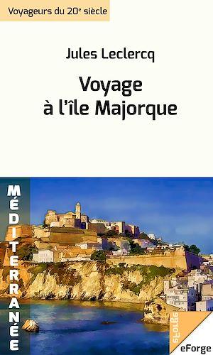 Téléchargez le livre :  Voyage à l'île Majorque