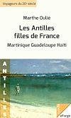 Télécharger le livre :  Les Antilles, filles de France (Martinique - Guadeloupe - Haïti)