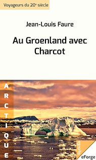 Téléchargez le livre :  Au Groenland avec Charcot