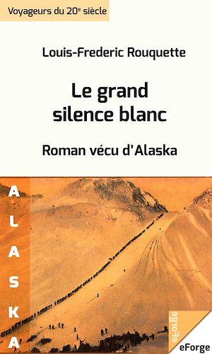 Téléchargez le livre :  Le grand silence blanc