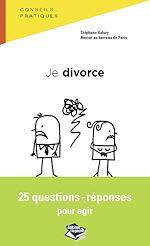 Téléchargez le livre :  Je divorce - 25 questions-réponses pour agir