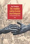 Télécharger le livre :  Un modèle collectiviste martiniquais