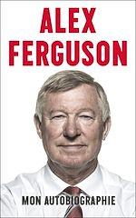 Download this eBook Alex Ferguson - Mon autobiographie