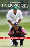 Steve Williams - Ma vie avec Tiger Woods