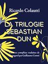 Télécharger le livre :  La Trilogie Sebastián Dun