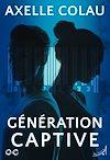 Télécharger le livre :  Génération Captive