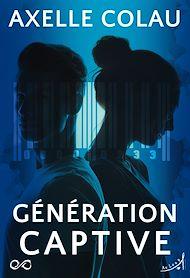 Téléchargez le livre :  Génération Captive