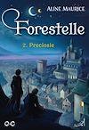 Télécharger le livre :  Forestelle - Tome 2 : Preciosie