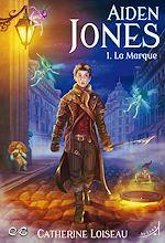 Download this eBook Aiden Jones - Tome 1 : La Marque