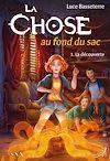 Télécharger le livre :  La Chose au fond du sac - Tome 1 : La découverte
