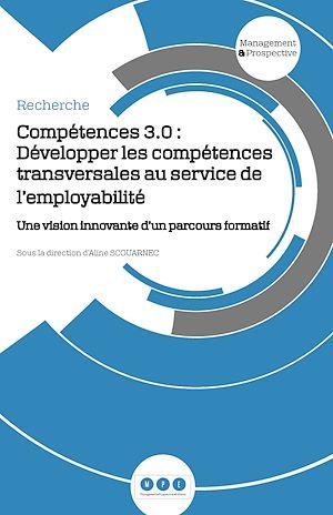 Téléchargez le livre :  Compétences 3.0 : Développer les compétences transversales au service de l'employabilité
