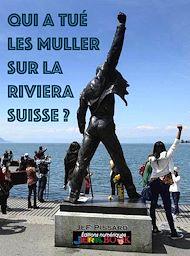 Téléchargez le livre :  Qui a tué les Muller sur la Riviera Suisse ?