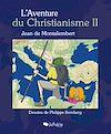 Télécharger le livre :  L'Aventure du Christianisme II