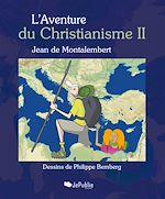 L'Aventure du Christianisme II