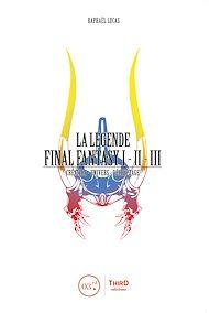 Téléchargez le livre :  La Légende Final Fantasy I, II & III