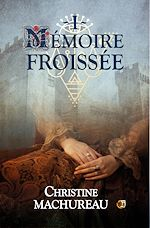 Télécharger cet ebook : Mémoire Froissée - Tome 1