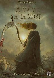 Téléchargez le livre :  À ma vie, à ta mort