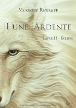 Download this eBook Lune Ardente - Tome 2