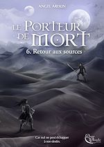 Download this eBook Le Porteur de Mort - Tome 6