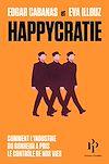 Télécharger le livre :  Happycratie - Comment l'industrie du bonheur a pris le contrôle de nos vies