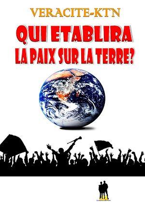 Téléchargez le livre :  Qui établira la paix sur la terre ?