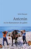 Antonin ou les Ramasseurs de galets