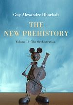 Download this eBook The New Prehistory. Vol. 13: The Orchestration