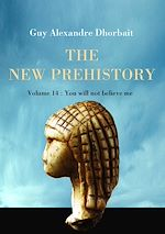 The New Prehistory. Vol. 14: You will not believe me