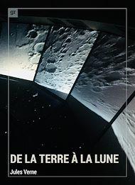 Téléchargez le livre :  De la Terre à la Lune