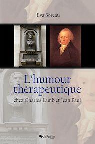 Téléchargez le livre :  L'humour thérapeutique chez Charles Lamb et Jean Paul