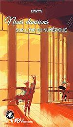 Download this eBook Nous dansions sur l'air du numérique