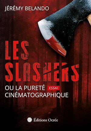 Téléchargez le livre :  Les slashers ou la pureté cinématographique