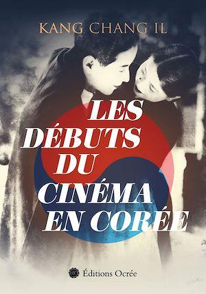 Téléchargez le livre :  Les débuts du cinéma en Corée
